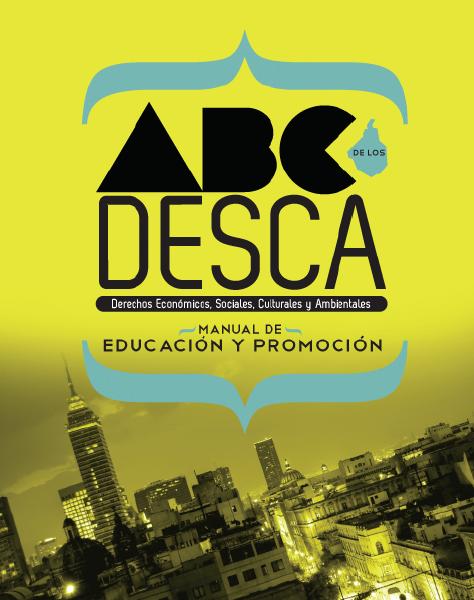 2010. El ABC de los DESCA: Manual de Promoción y Educación