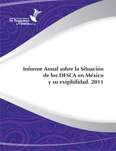 Informe 2011 sobre la Situación de los DESCA en México y su exigibilidad