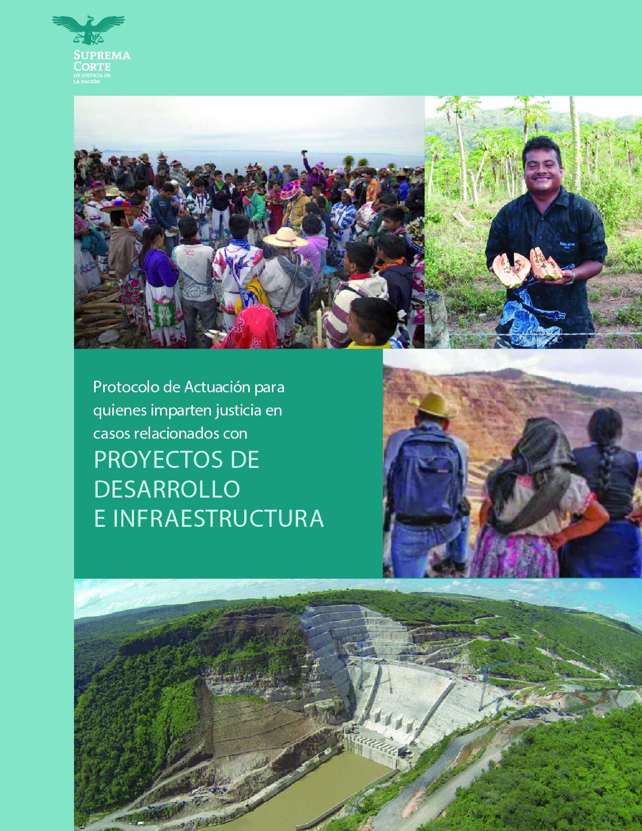 Protocolo de actuación para quienes imparten justicia en casos relacionados con proyectos de desarrollo e infraestructura