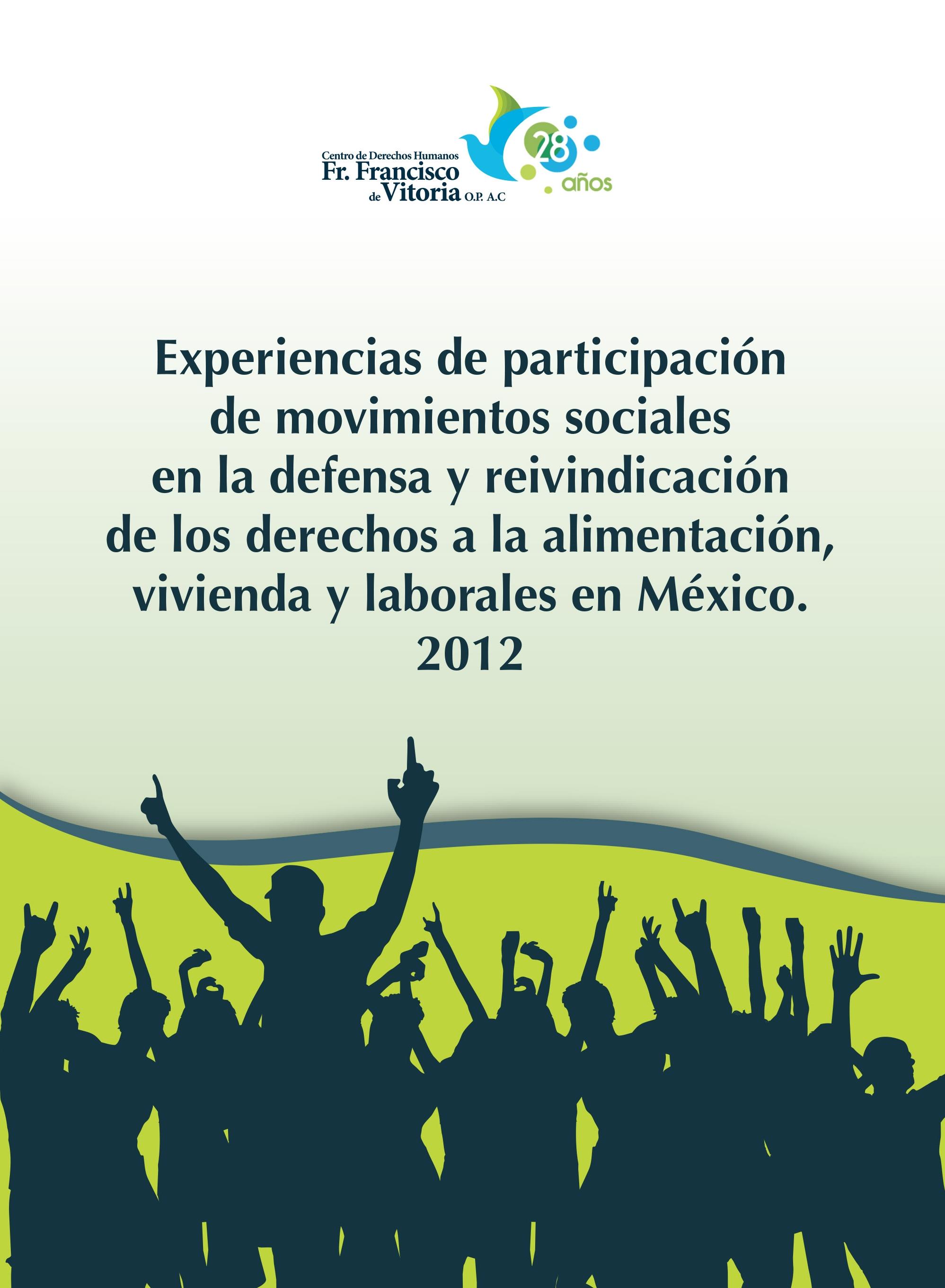 Experiencia de participación de movimientos sociales en la Defensa y reivindicación de los derechos a la alimentación, vivienda y laborales en México.