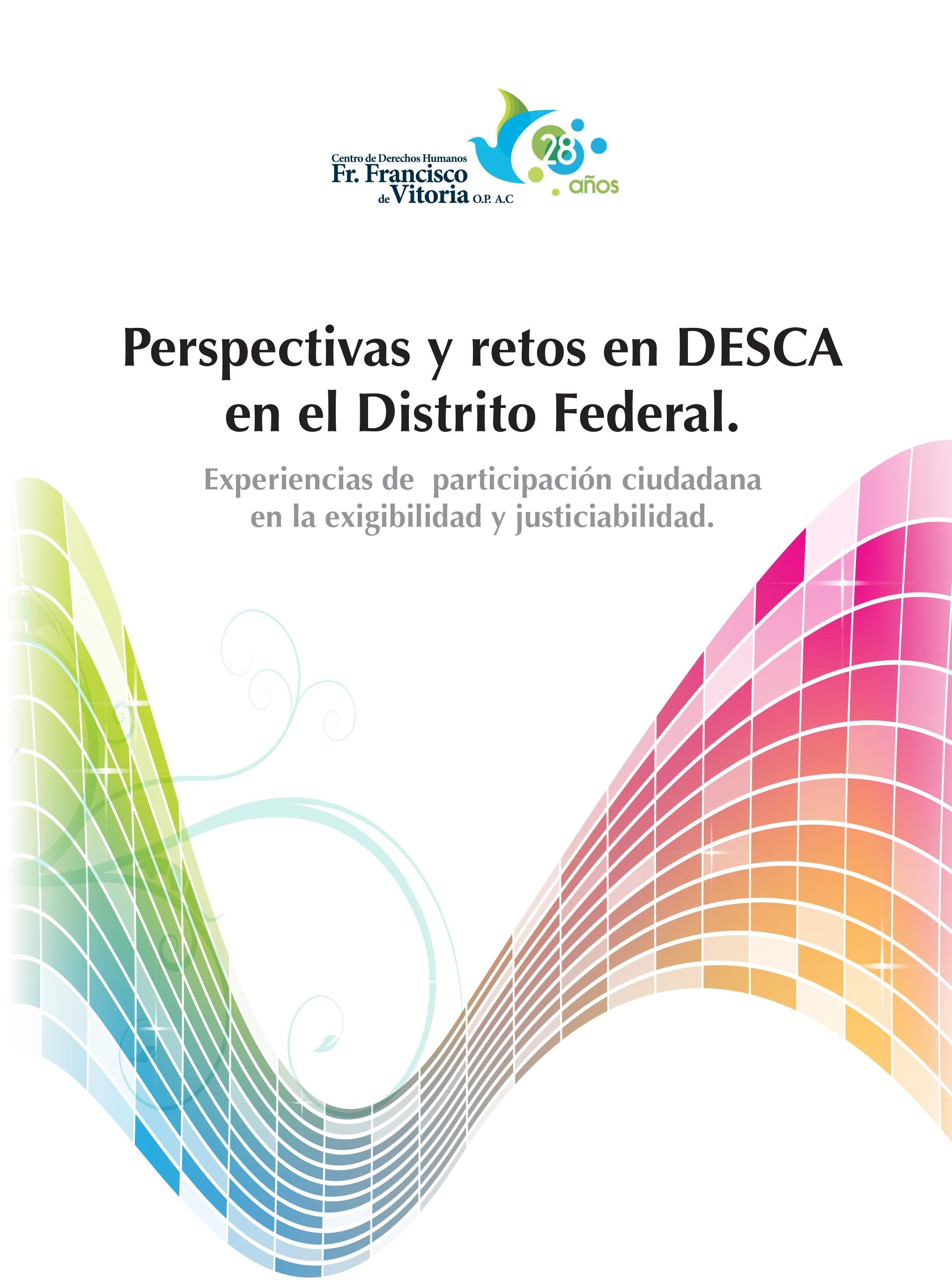 Perspectivas y retos en DESCA en el DF. Experiencias de participación ciudadana en la exigibilidad y justiciabilidad.
