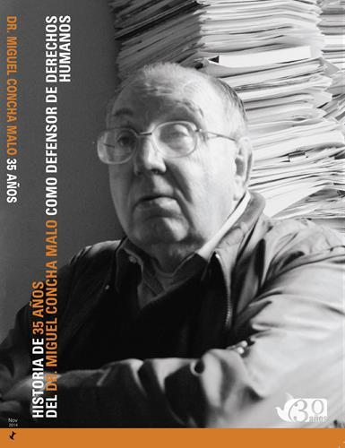 Historia de 35 años del Dr. Miguel Concha Malo como defensor de derechos humanos