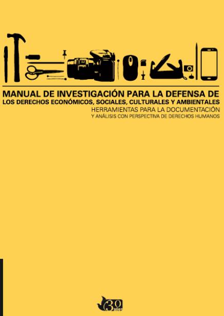 Manual de Investigación para la defensa de los DESCA: Herramientas para la documentación y Análisis con perspectiva de derechos humanos