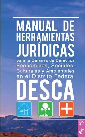 Manual de herramientas jurídicas para la defensa de los DESCA en el DF