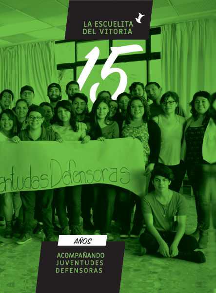 Las Memorias de La Escuelita, 15 años acompañando juventudes defensoras.
