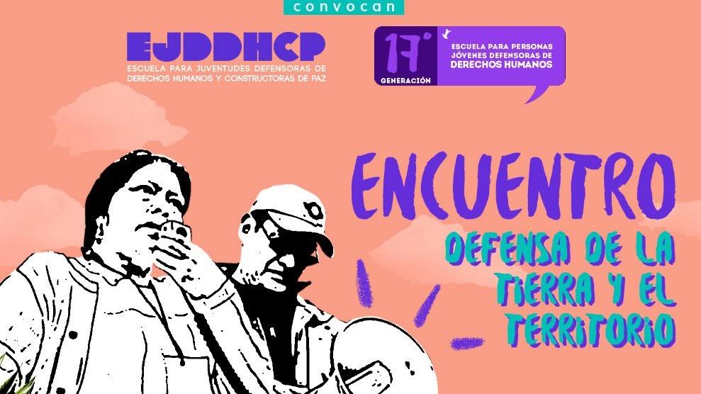 Encuentro Xalapa : Defensa de la tierra y el territorio
