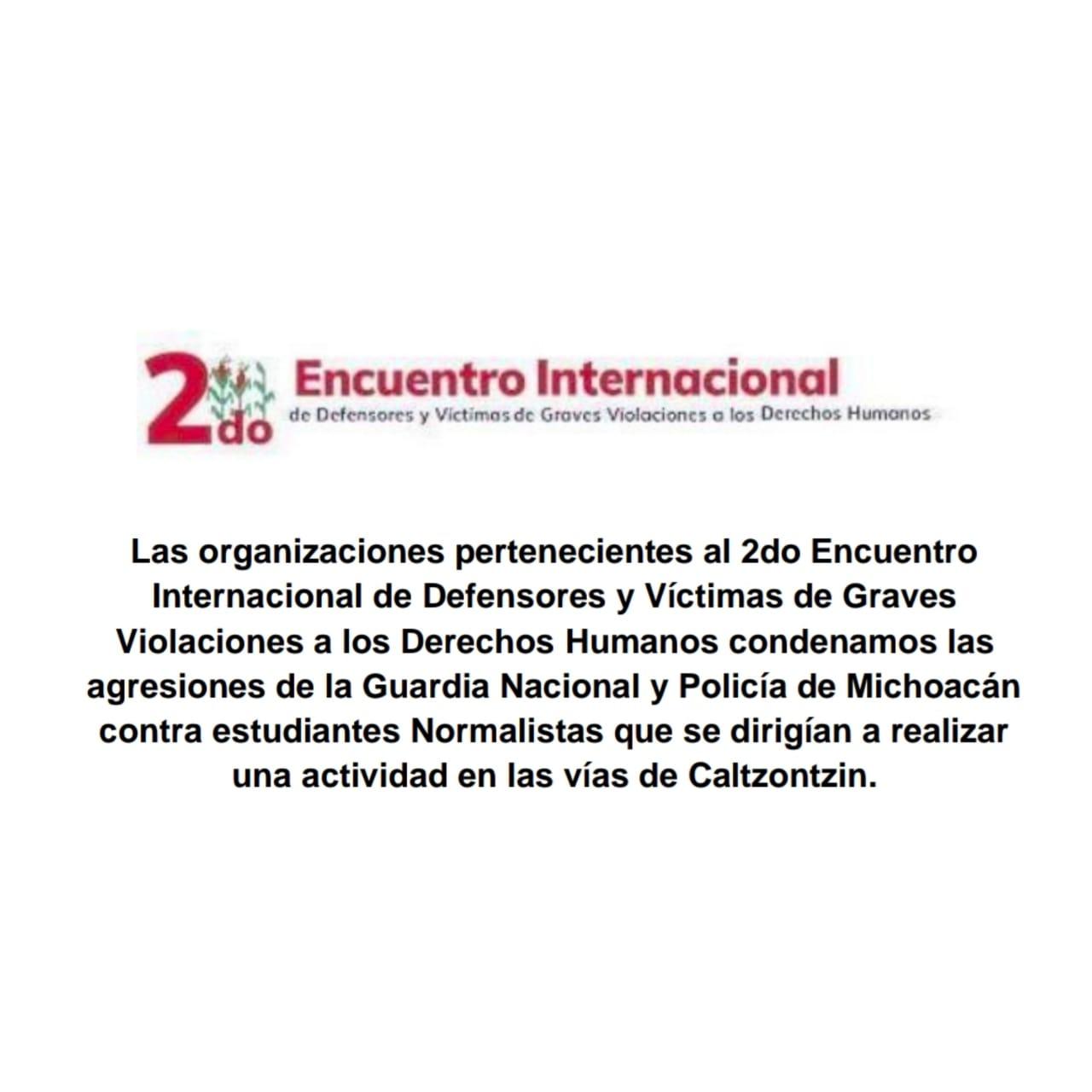 Condenamos las agresiones de la Guardia Nacional y Policía de Michoacán contra estudiantes Normalistas que se dirigían a realizar una actividad en las vías de Caltzontzin