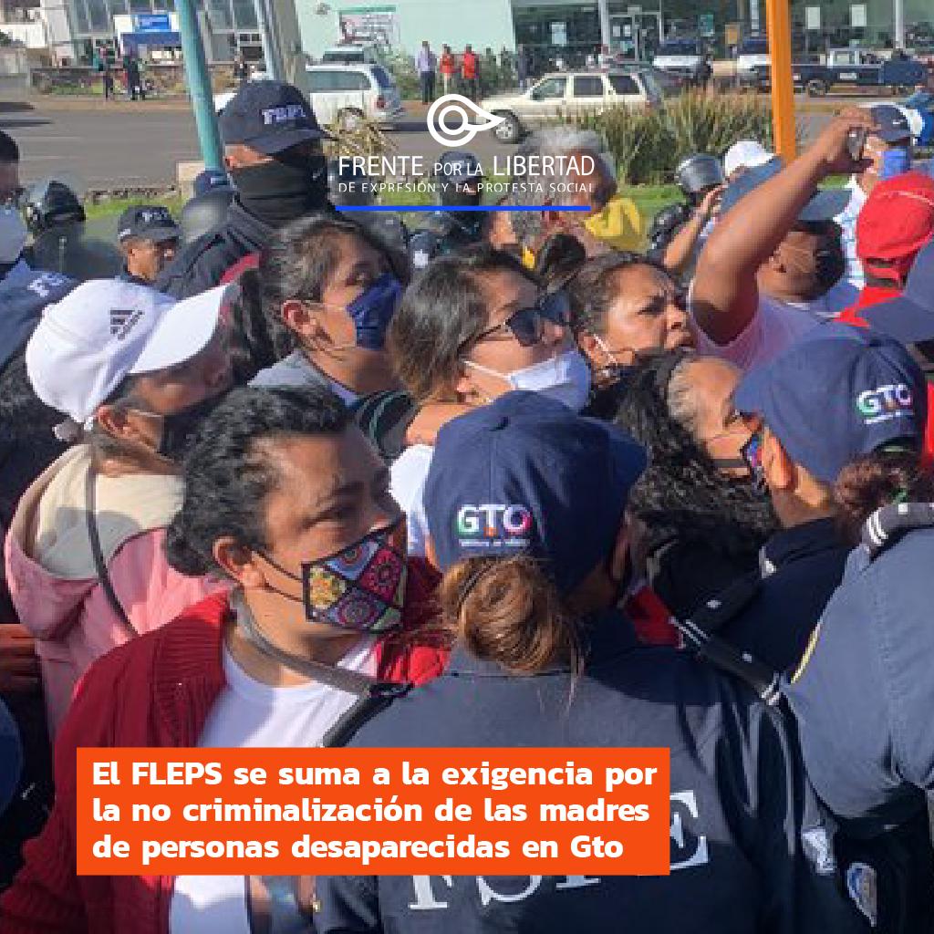 El FLEPS se suma a la exigencia por la no criminalización de las madres de personas desaparecidas durante una protesta en Guanajuato