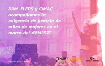 La Red #RompeElMiedo, el Frente por la Libertad de Expresión y Protesta Social y Comunicación e Información de la Mujer A.C. acompañan la exigencia de justicia de miles de mujeres en el marco del #8M2021